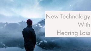 Hearing Loss Technology