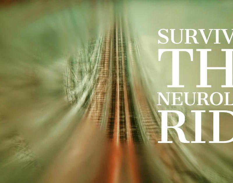 Surviving The Neurology Ride
