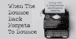 Living With A Compromised Neurological Reserve